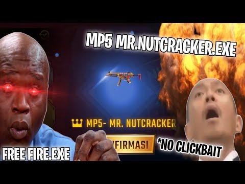FREE FIRE.EXE - MP5 MR.NUTCRACKER.EXE