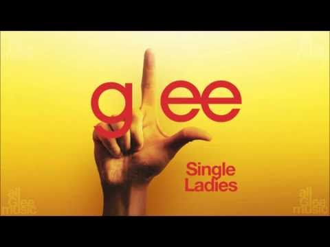 Singles Ladies (Put A Ring On It) | Glee [HD FULL STUDIO] - Beyoncé (видео)