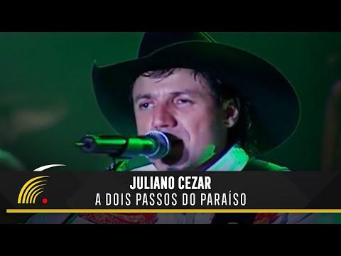 A Dois Passos do Paraíso - Juliano Cezar
