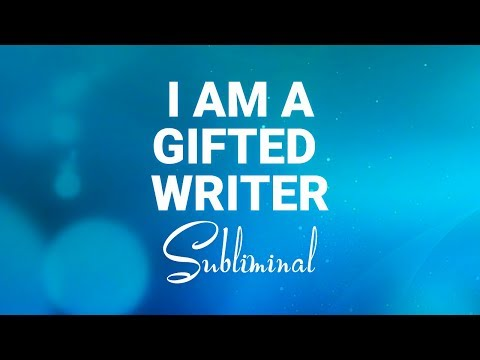 I Am A GIFTED WRITER - Subliminal Messages For Writers   Updated for 2019