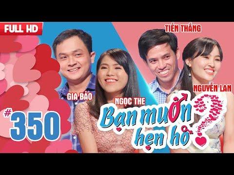 BẠN MUỐN HẸN HÒ Tập 350 Gia Bảo Ngọc The, Tiến Thắng Nguyễn Lan