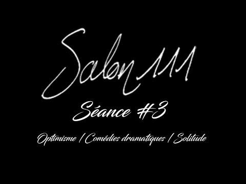 [Salon 111 - Séance #3] Optimisme / Comédies Dramatiques / Solitude)