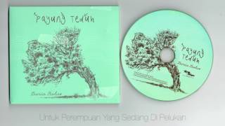 Payung Teduh - Dunia Batas ( full album )