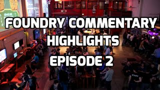 Foundry Commentary Highlights – Ep. 2