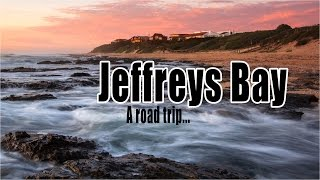 Jeffreys Bay South Africa  city photos : A road trip to Jeffreys Bay
