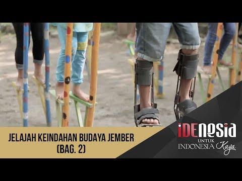 Idenesia: Jelajah Keindahan Budaya Jember Segmen 2