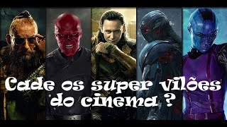 CADE OS SUPER VILÕES DO CINEMA ?
