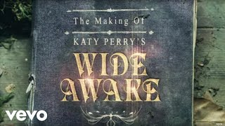 "Katy Perry - The Making of Katy Perry's ""Wide Awake"""