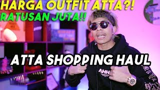 Video HARGA OUTFIT ATTA! Ratusan juta?! ATTA Shopping HAUL MP3, 3GP, MP4, WEBM, AVI, FLV Juni 2019