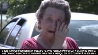 O juiz mandou prender esta idosa de 75 anos por ela não cortar a grama do jardim. Mas quando 4 garotos se juntaram para fazer justiça, ela não conteve às lágrimas.  E-mail para contato: noticiascompartilhaveis@gmail.comCurta a página no Facebook: https://www.facebook.com/noticiascompartilhaveis