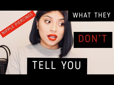 Nipple Piercings | WHAT THEY DON'T TELL YOU !!