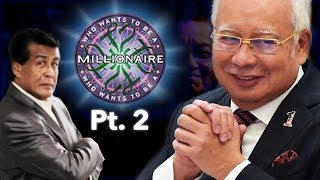 Video WHO WANTS TO BE A MILLIONAIRE - NAJIB PT.2 MP3, 3GP, MP4, WEBM, AVI, FLV Mei 2018