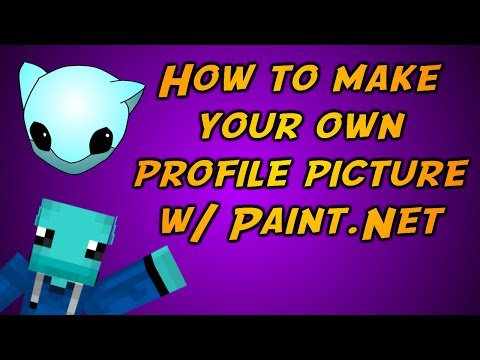 How to make your own profile picture w/ Paint.NET [Easy+Fast+Cool+FREE]