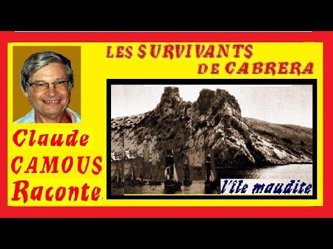 Cabrera l'île maudite: «Claude Camous Raconte» le martyr des prisonniers de l'armée napoléonienne