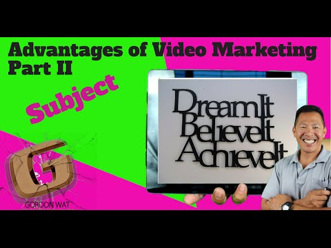 What are the Advantages of Video Marketing – Part II