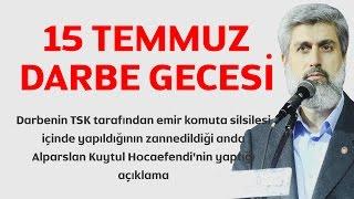 Alparslan Kuytul Hocaefendi'nin 15 Temmuz Gecesi Darbe Girişi...