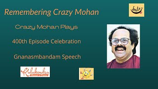 Video Gnanasambandam speech at  Crazy Mohan's chocolate krishna 400th show Celebrations MP3, 3GP, MP4, WEBM, AVI, FLV Desember 2018