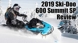 7. 2019 Ski-Doo 600 Summit 600 SP Review