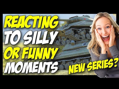 ► 🔥 REACTING To Silly/Funny Moments 🔥 - World of Tanks Edition [NEW SERIES?] (видео)