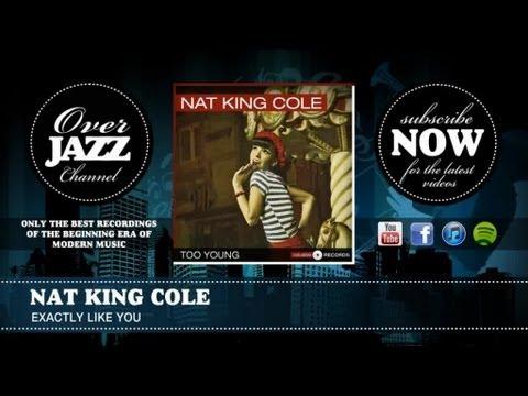 Tekst piosenki Nat King Cole - Exactly Like You po polsku