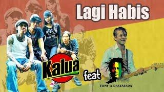 Kalua Ft. Tony Q Rastafara - Lagi Habis (Official Lyric Video)
