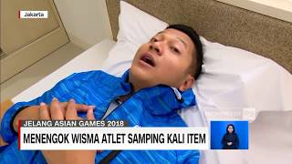 Download Video VLOG-  Wisma Atlet Kelas Internasional, Samping Kali Item - Asian Games 2018 Jakarta Palembang MP3 3GP MP4