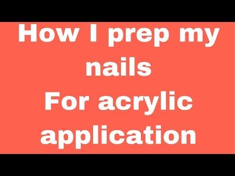 Acrylic nails - How I prep my nails for acrylic application