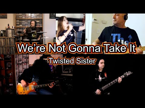 We're Not Gonna Take It - Twisted Sister; Andrei Cerbu & The Rusteeze feat. Melissa Brown of Oxigen