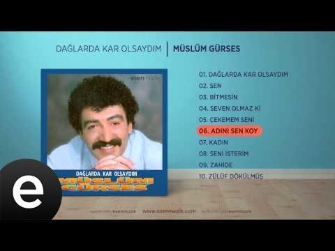 Adını Sen Koy (Müslüm Gürses) Official Audio #adınısenkoy #müslümgürses - Esen Müzik
