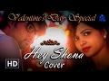 Hey Shona | Cover | Valentine's Day Special | By Raj Nandini & Krishnam Sharma |
