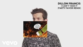 Thumbnail for Dillon Francis — I Can't Take It (Party Favor Remix)