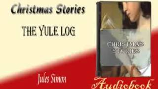The Yule Log Jules Simon Audiobook Christmas Stories