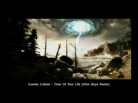 Cosmic Culture - Time Of Your Life (Ohm Boys Remix)