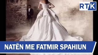 Naten me Fatmir Spahiun Valdrin Sahiti & Arjola Demiri