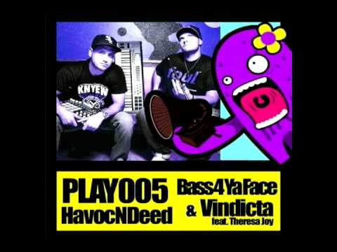 HavocNDeed (Bass4YaFace & Vindicate) feat. Theresa Joy