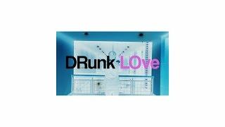 DRunk LOve (Official Lyric Video)