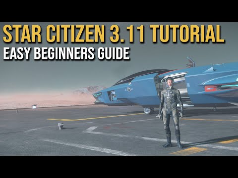 3.11 Easy Beginners Guide | Welcome to Star Citizen!