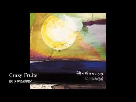 Crazy Fruits-EGO-WRAPPIN'