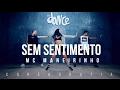 Sem Sentimento - Mc Maneirinho - Coreografia |  FitDance TV