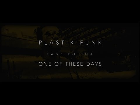 Фото Plastik Funk feat Polina - One Of These Days