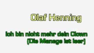 Olaf Henning - Ich Bin Nicht Mehr Dein Clown (Die Manege Ist Leer)