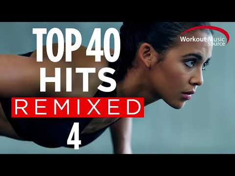 Workout Music Source // Top 40 Hits Remixed 4 (60 Minute Non-Stop Workout Mix // 128 BPM