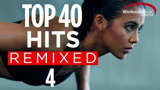 Top 40 Hits Remixed 4 / Workout Motivation Music / Workout Music 2018