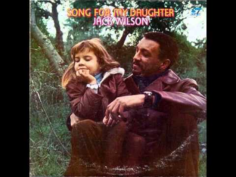 Jack Wilson – Song For My Daughter (Full Album)