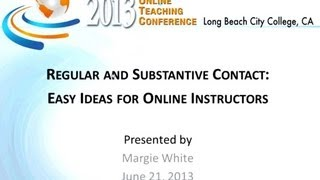Regular and Substantive Contact Easy Ideas for Online Instructors (OTC13)