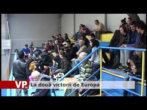 La două victorii de Europa