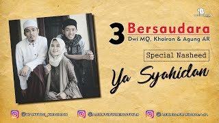 Download Lagu 3 Bersaudara - Ya Syahidan Mp3