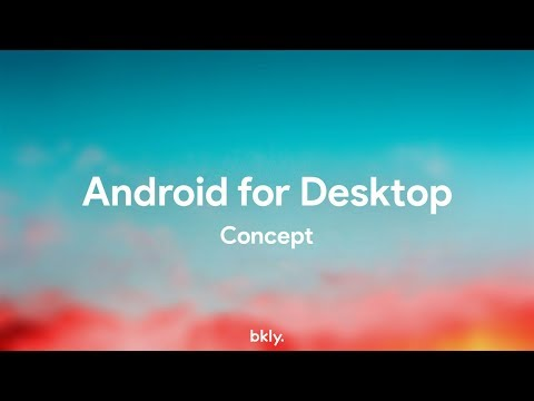 Android For Desktop • Concept By Bkly