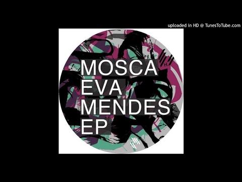 Mosca - Eva Mendes (Original Mix)[HYPE025]