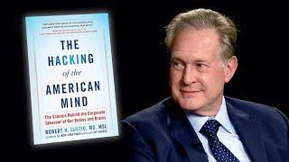 Video The Hacking of the American Mind with Dr. Robert Lustig MP3, 3GP, MP4, WEBM, AVI, FLV Juli 2018